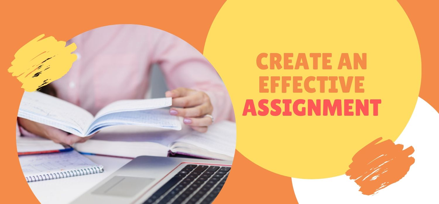 How Do You Create an Effective Assignment?