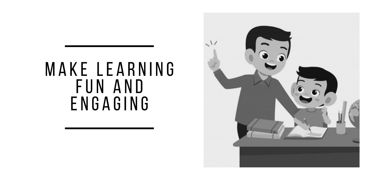 How can we make learning fun and engaging?