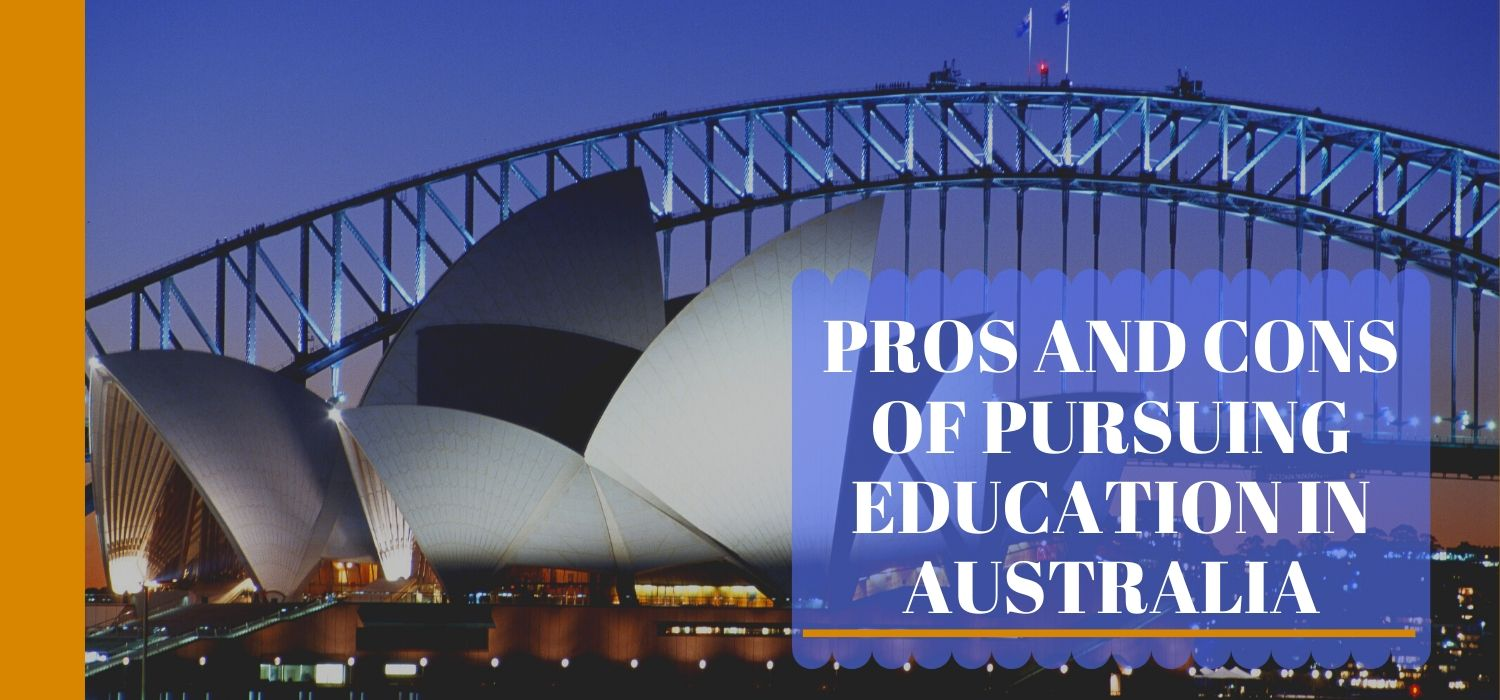 PROS AND CONS OF PURSUING EDUCATION IN AUSTRALIA