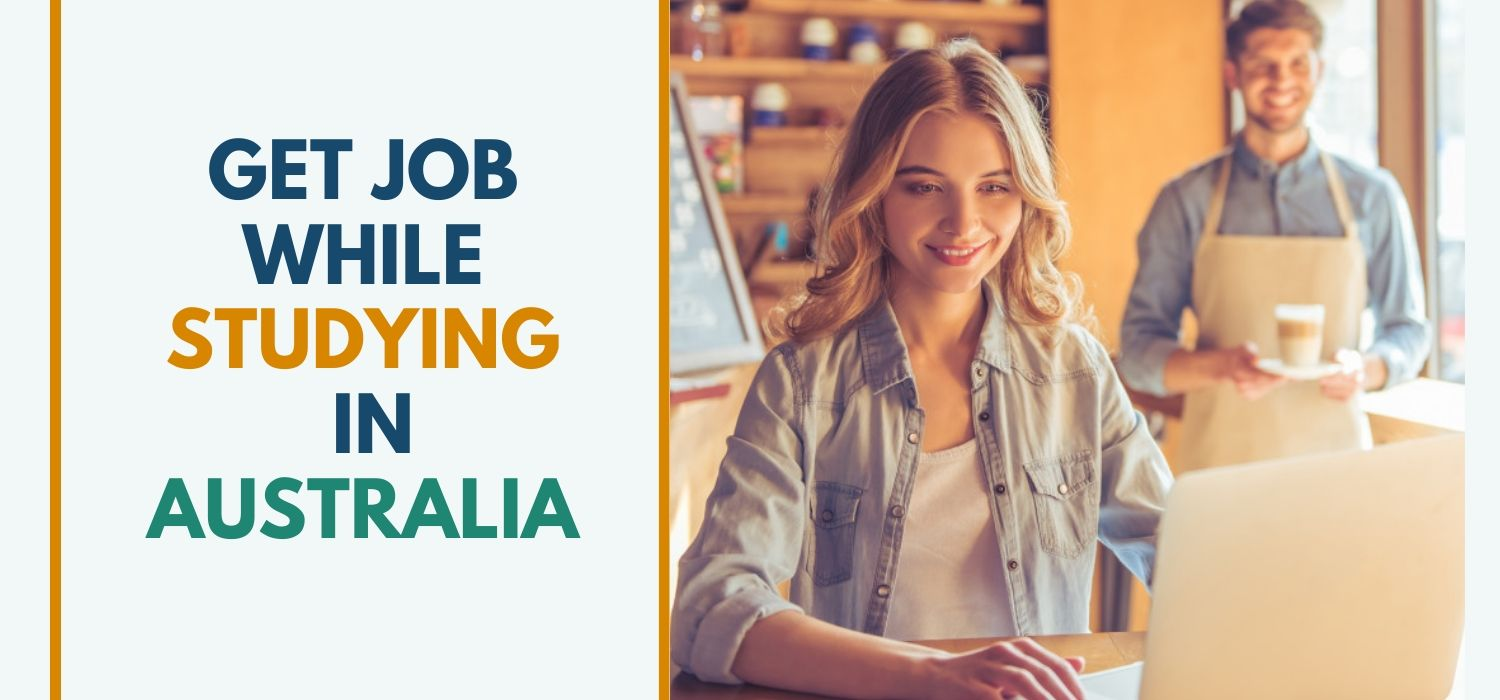 How to get Job while Studying in Australia