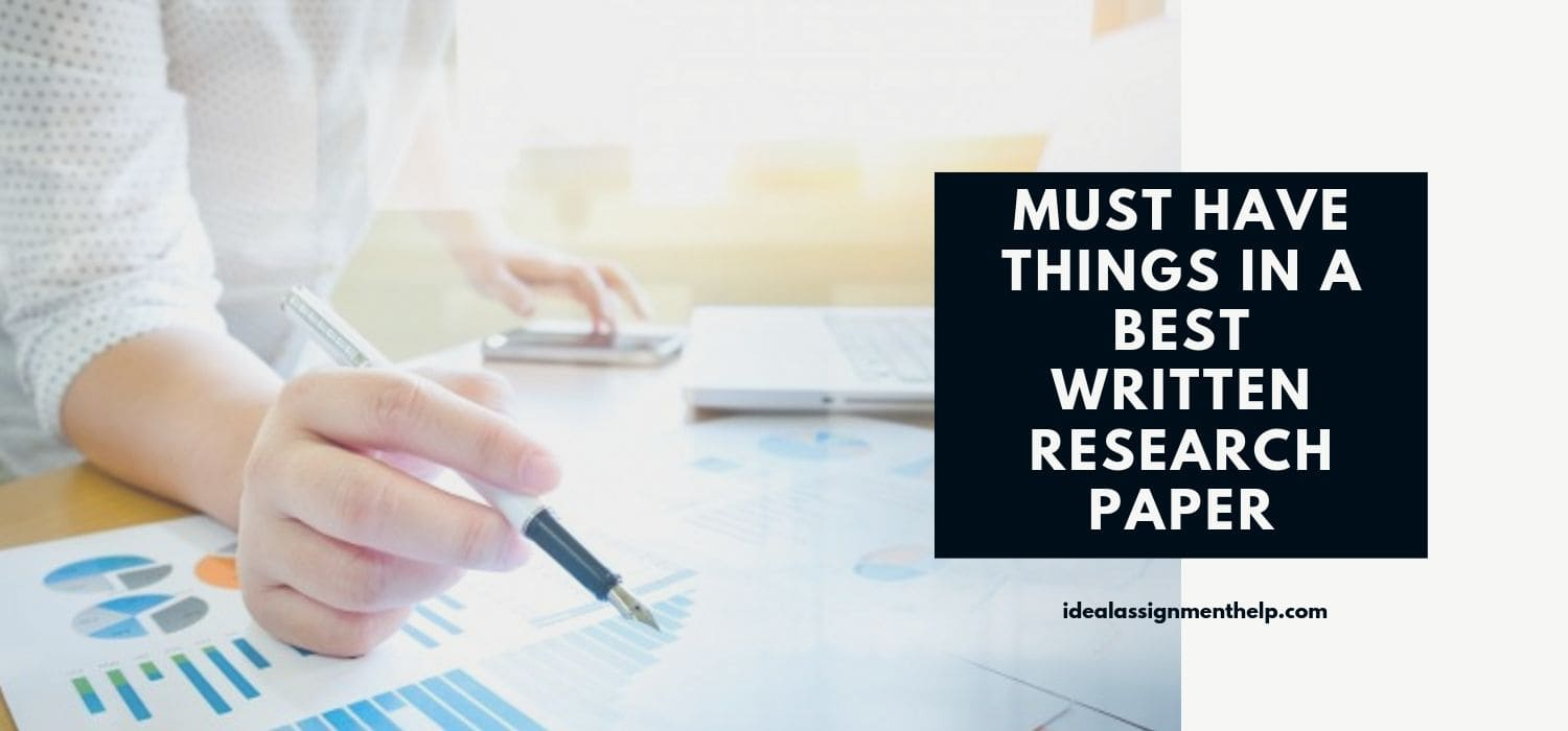 Must Have Things In A Best Written Research Paper