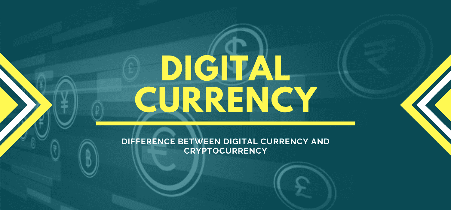 What is Digital Currency? Difference between digital currency and Cryptocurrency