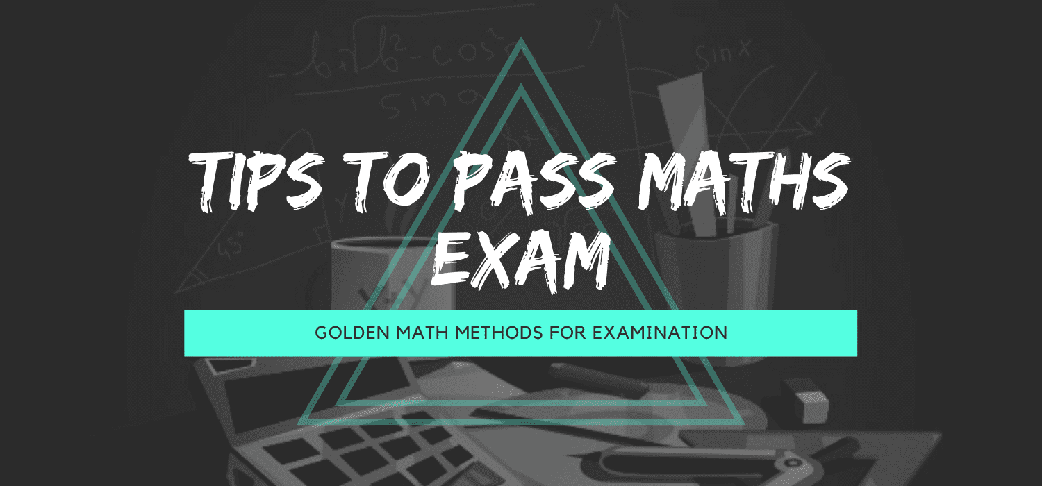 Tips to pass Maths Exam/Golden Math methods for examination
