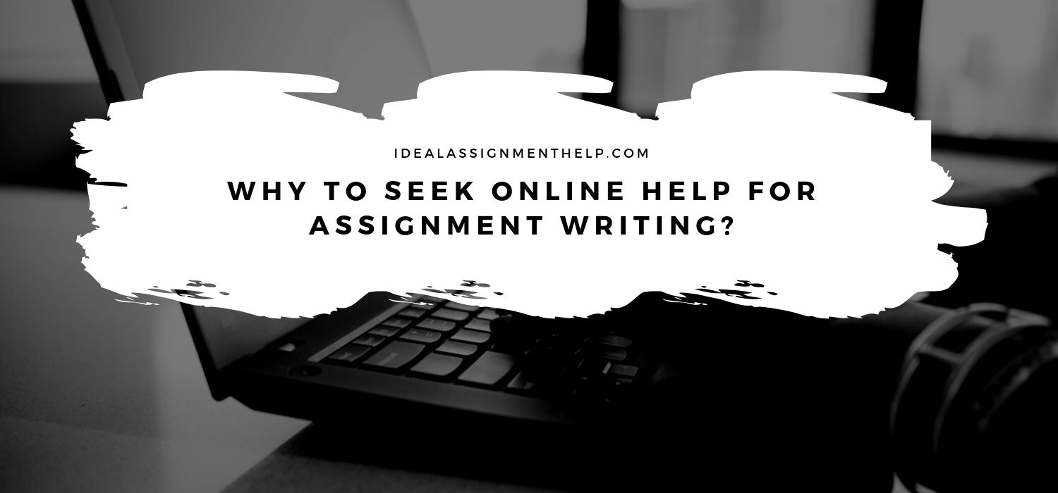 Why To Seek Online Help For Assignment writing?