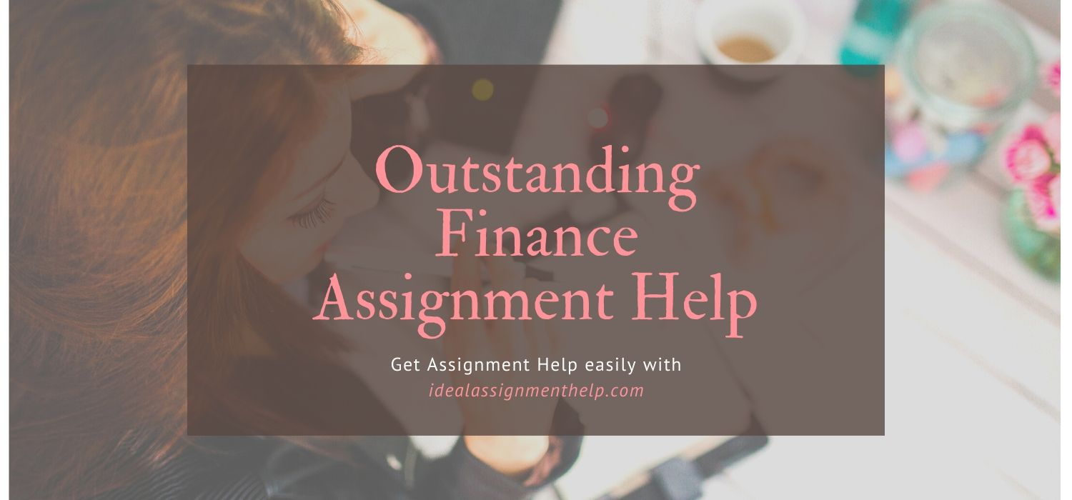 The Outstanding Finance Assignment Help