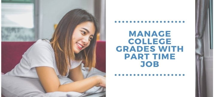 Tips to Manage College Grades with Your Part-Time Job