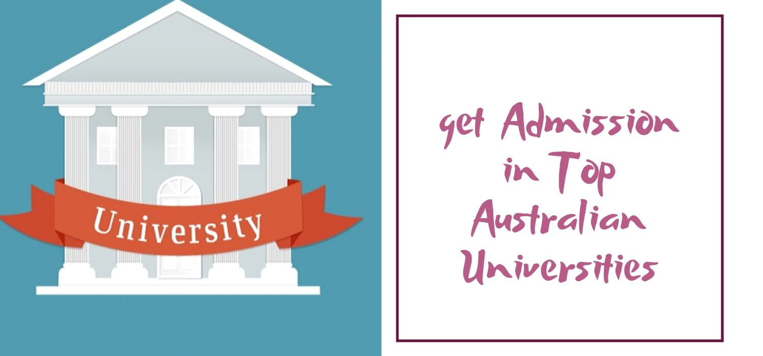 How to get Admission in Top Australian Universities