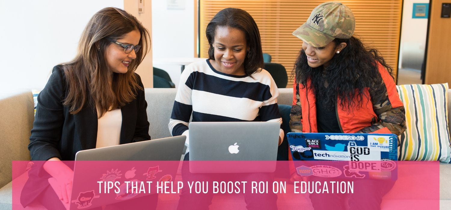 Tips and Tricks That Help You Boost ROI on Your College Education